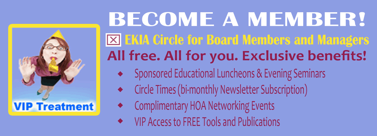 EKIA Circle - VIP Access to FREE Tools and Publications - bi-monthly Newsletter - Sponsored HOA Events
